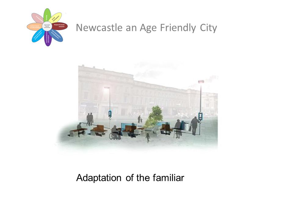 Newcastle an Age Friendly City Adaptation of the familiar