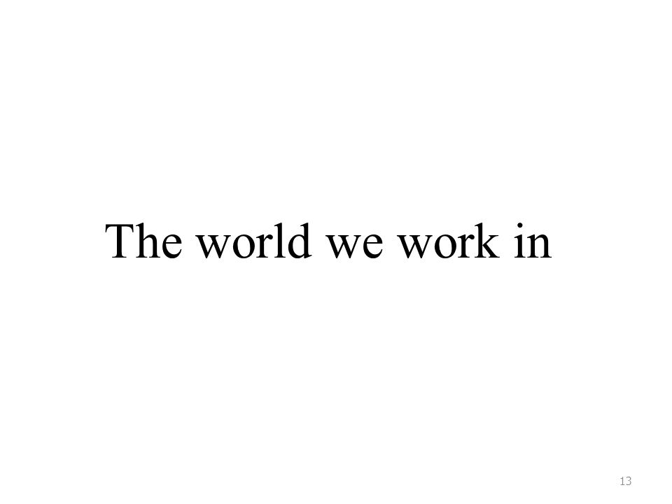 The world we work in 13