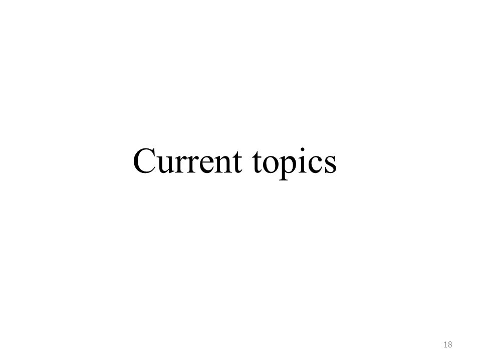 Current topics 18