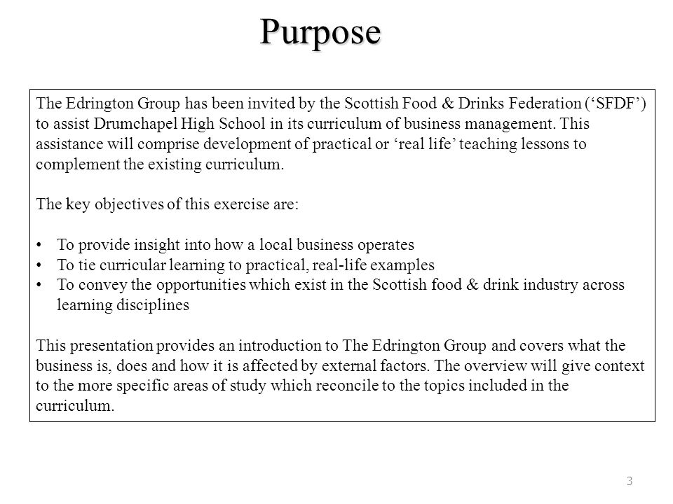 Purpose The Edrington Group has been invited by the Scottish Food & Drinks Federation ('SFDF') to assist Drumchapel High School in its curriculum of b