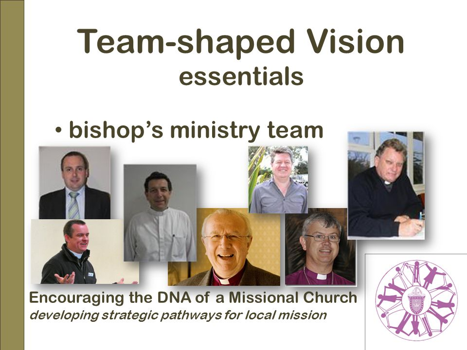 Encouraging the DNA of a Missional Church developing strategic pathways for local mission Team-shaped Vision essentials bishop's ministry team