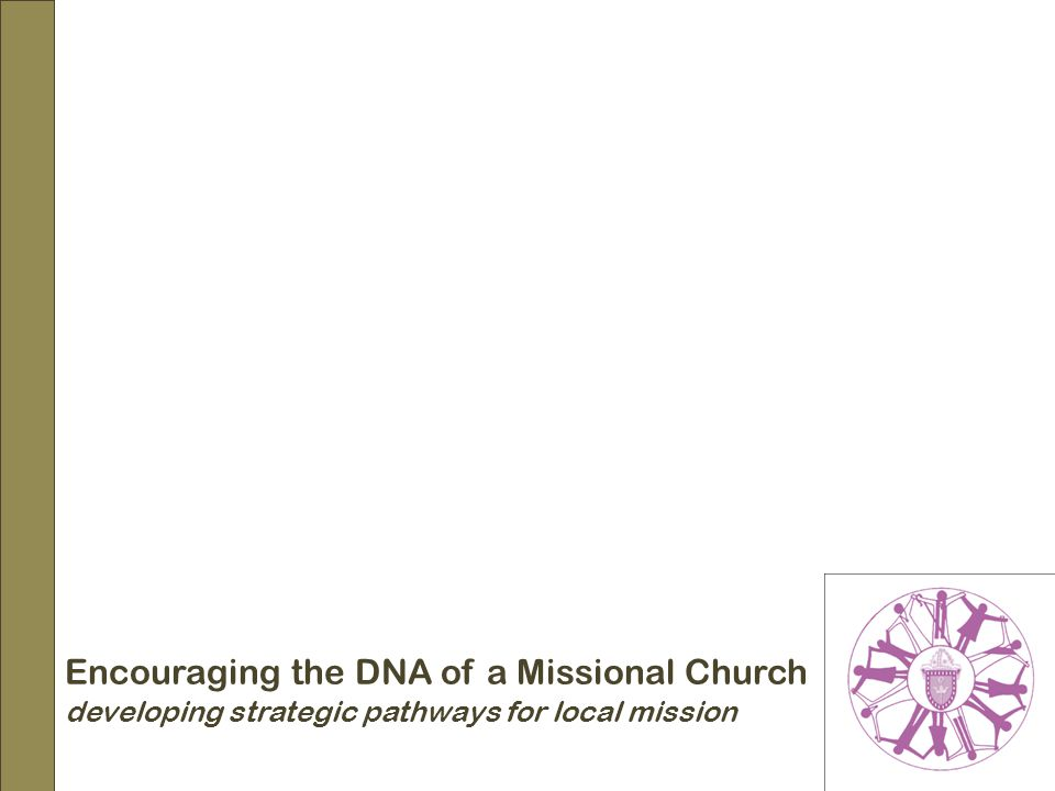 Encouraging the DNA of a Missional Church developing strategic pathways for local mission