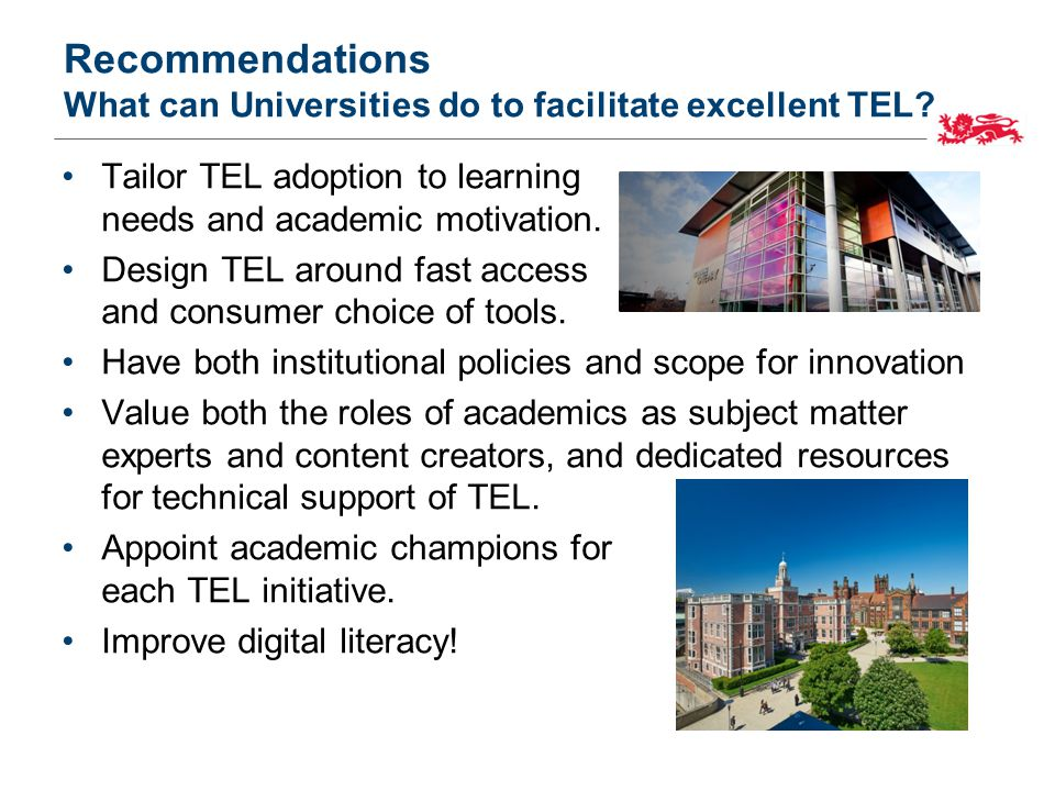 Recommendations What can Universities do to facilitate excellent TEL.
