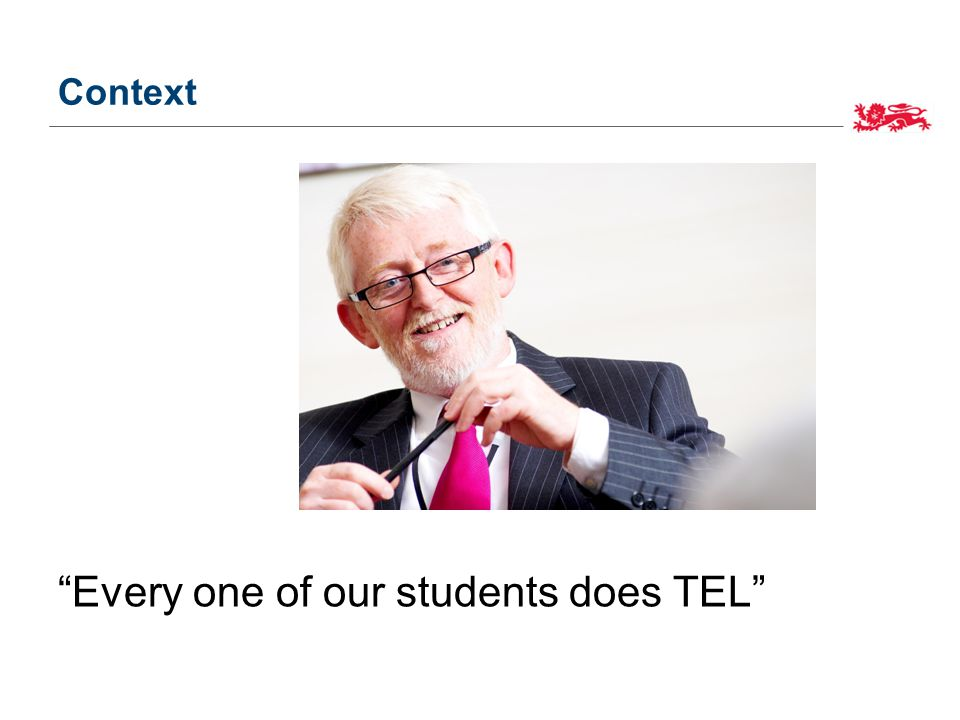 Every one of our students does TEL Context