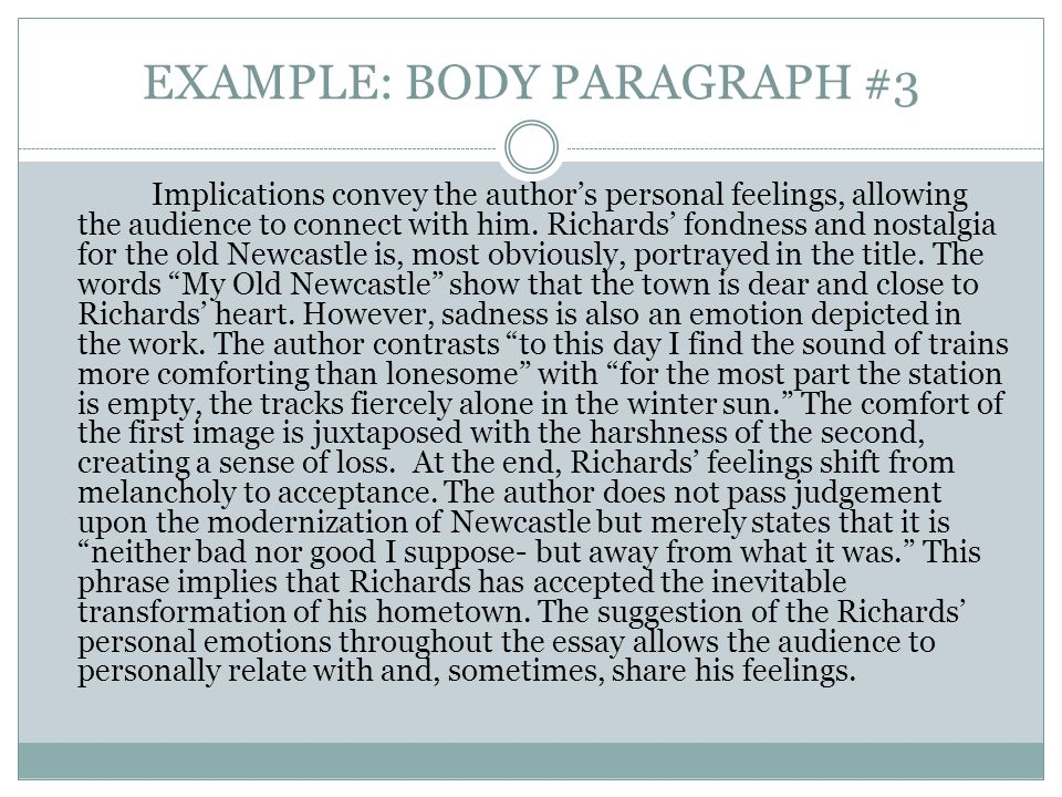 EXAMPLE: BODY PARAGRAPH #3 Implications convey the author's personal feelings, allowing the audience to connect with him.