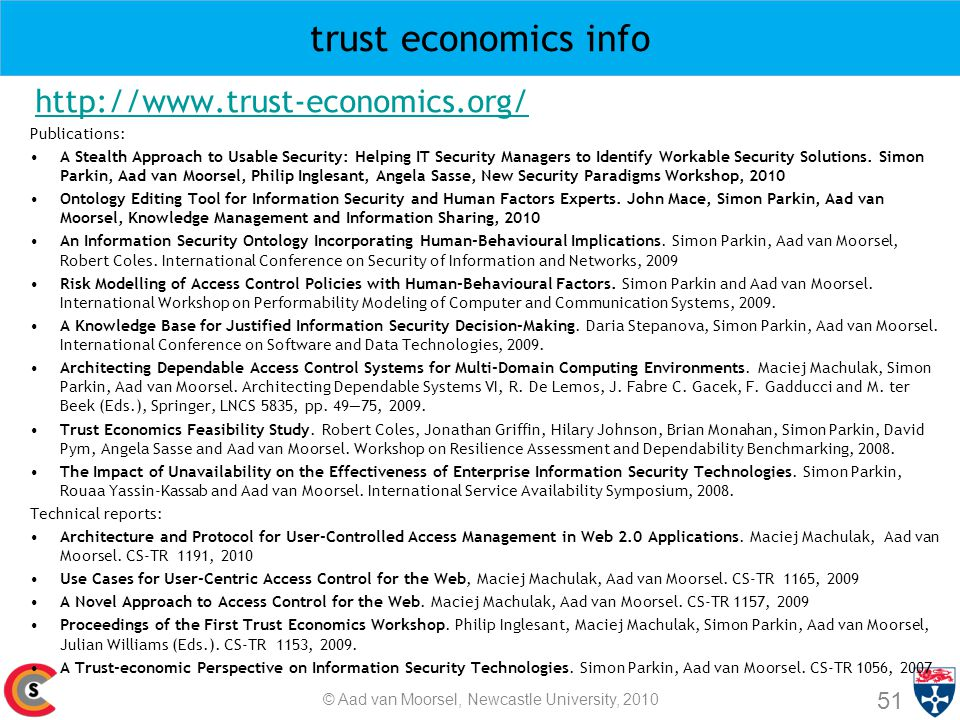 trust economics info http://www.trust-economics.org/ Publications: A Stealth Approach to Usable Security: Helping IT Security Managers to Identify Workable Security Solutions.