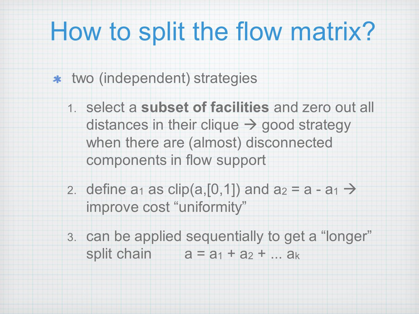 How to split the flow matrix. two (independent) strategies 1.