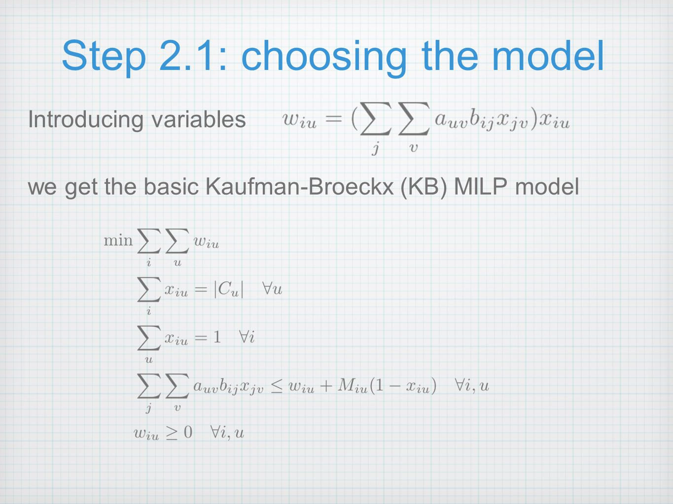 Step 2.1: handy MILP The Kb model is tiny and fast...