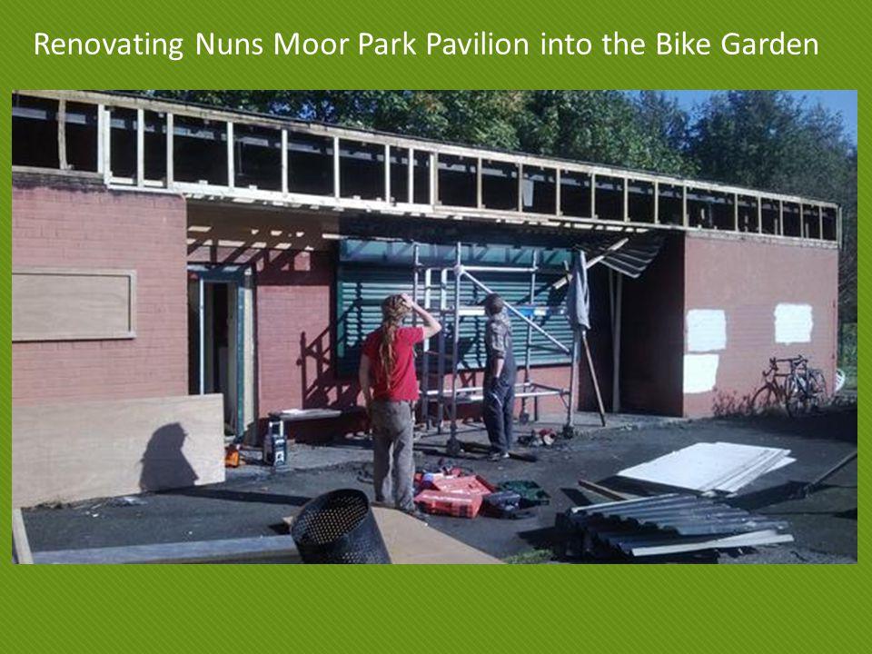 Renovating Nuns Moor Park Pavilion into the Bike Garden