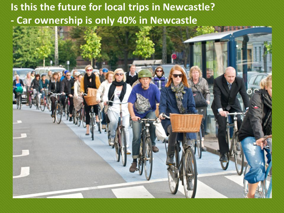 Is this the future for local trips in Newcastle - Car ownership is only 40% in Newcastle