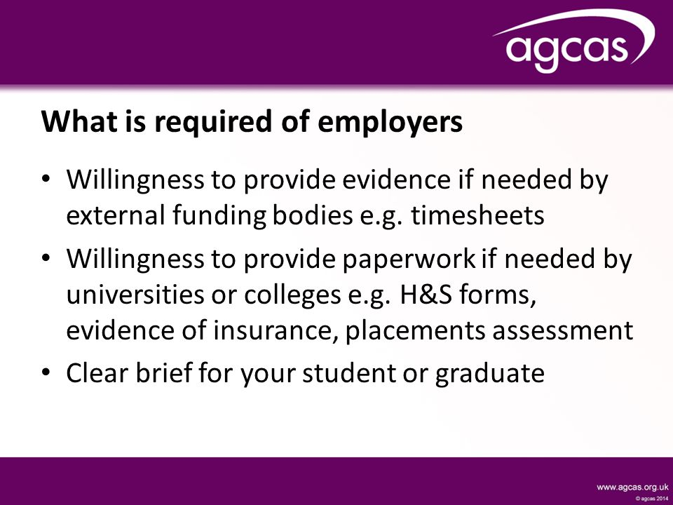 What is required of employers Willingness to provide evidence if needed by external funding bodies e.g.