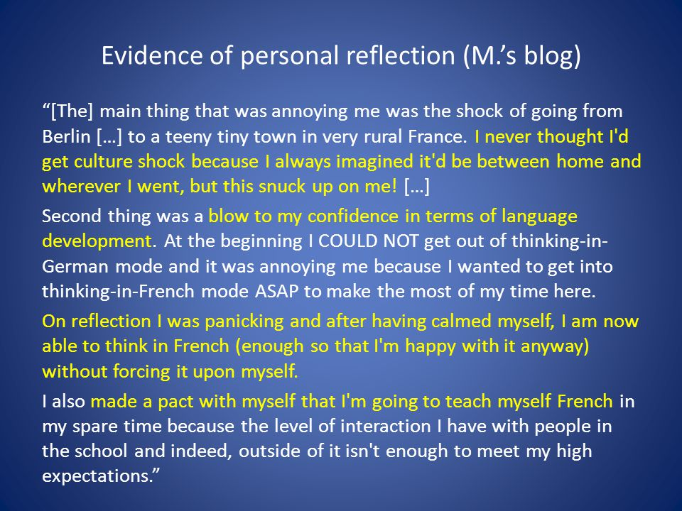 Evidence of personal reflection (M.'s blog) So, to that end I m making a grammar sheet that makes grammar as easy to understand as possible and once that s done, I will make some grammar exercises to get it really cemented in my head.