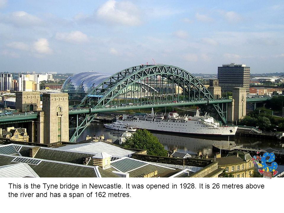 This is the Tyne bridge in Newcastle. It was opened in 1928.