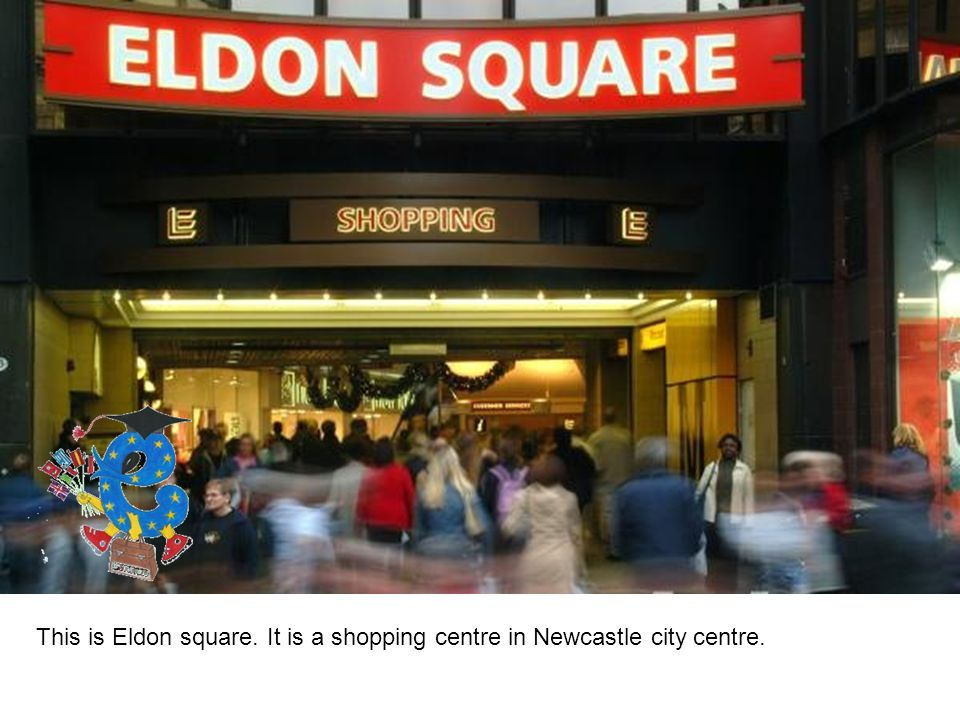 This is Eldon square. It is a shopping centre in Newcastle city centre.