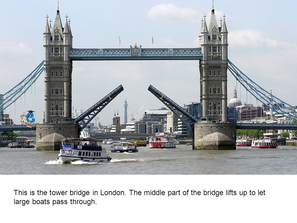 This is the tower bridge in London.