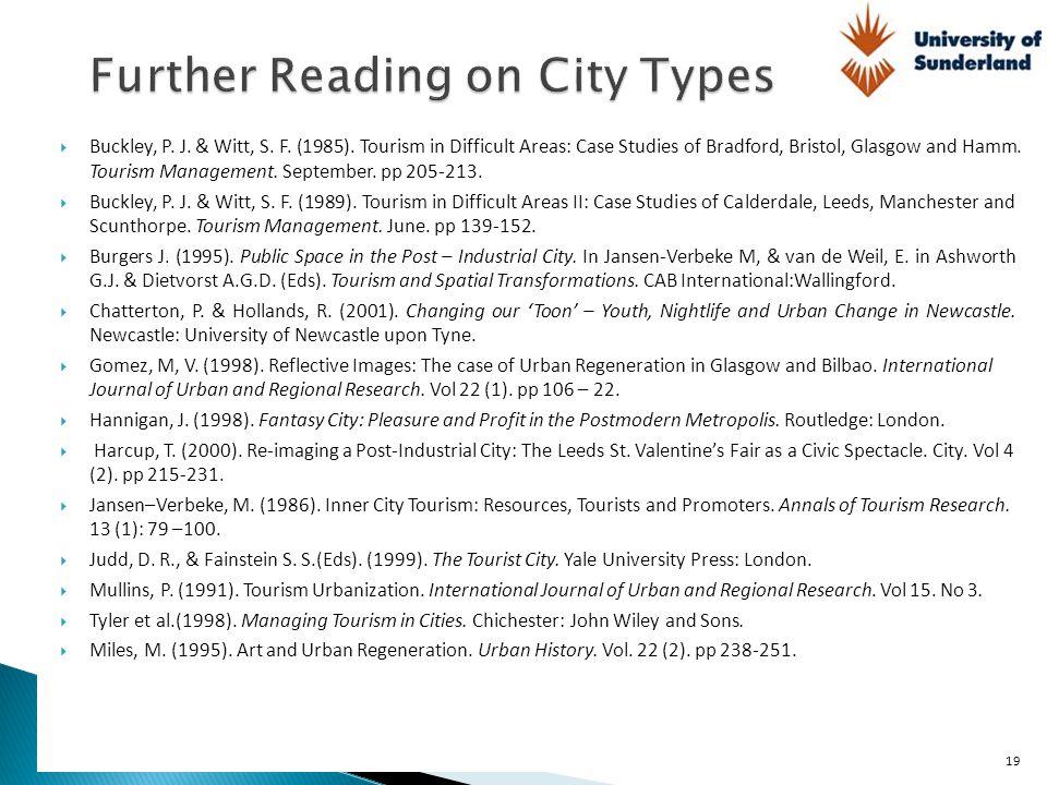  Buckley, P. J. & Witt, S. F. (1985). Tourism in Difficult Areas: Case Studies of Bradford, Bristol, Glasgow and Hamm. Tourism Management. September.