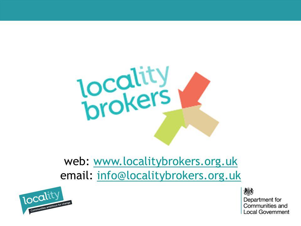 web: www.localitybrokers.org.uk email: info@localitybrokers.org.ukwww.localitybrokers.org.ukinfo@localitybrokers.org.uk