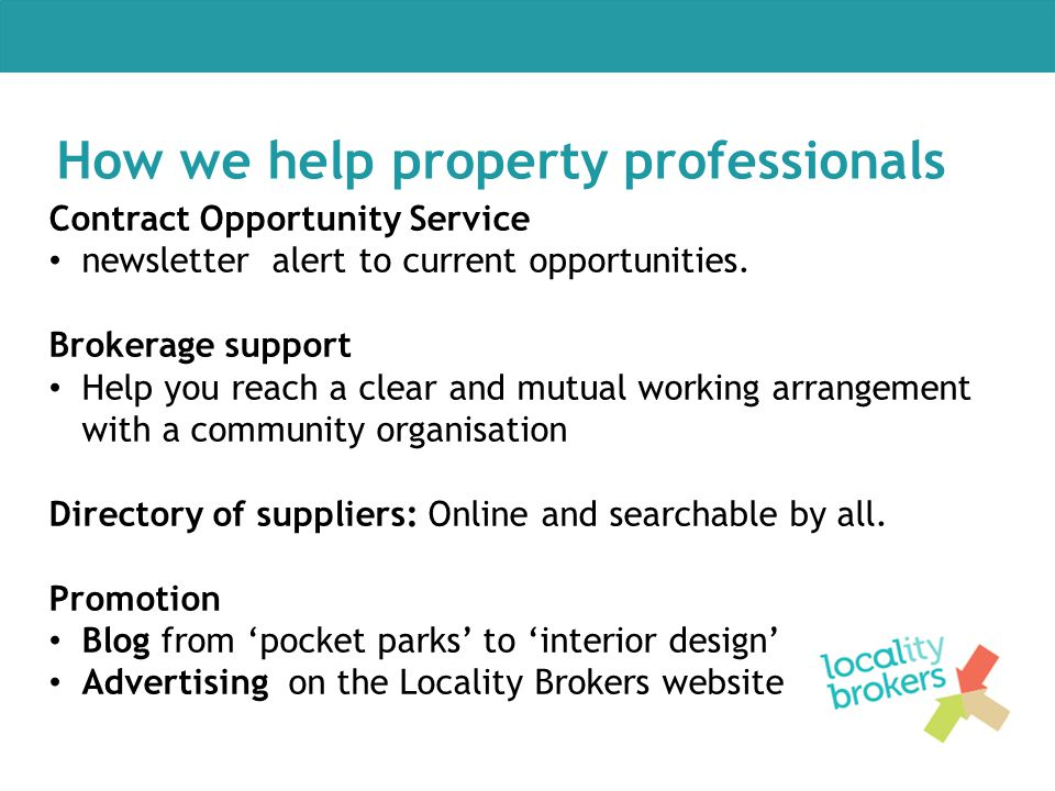 How we help property professionals Contract Opportunity Service newsletter alert to current opportunities. Brokerage support Help you reach a clear an