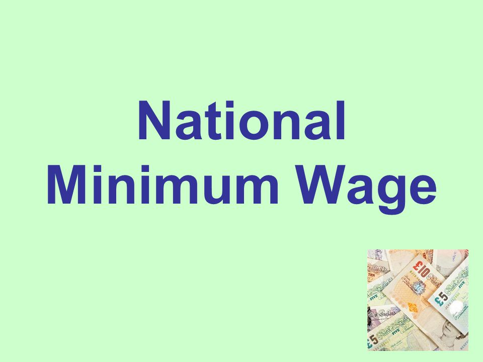 'The National Minimum Wage (NMW) is a minimum amount per hour that most workers in the UK are entitled to be paid.