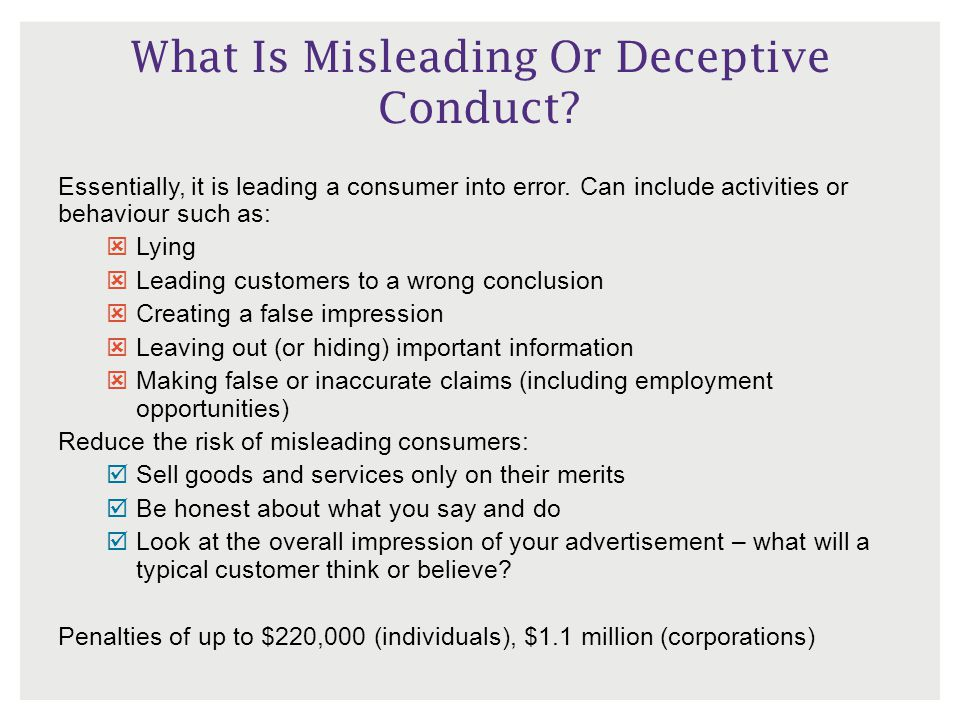 What Is Misleading Or Deceptive Conduct.Essentially, it is leading a consumer into error.