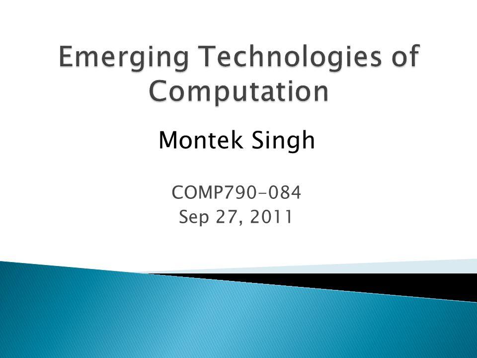Montek Singh COMP790-084 Sep 27, 2011