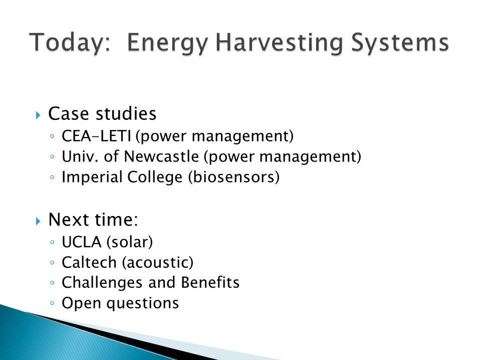  Case studies ◦ CEA-LETI (power management) ◦ Univ.