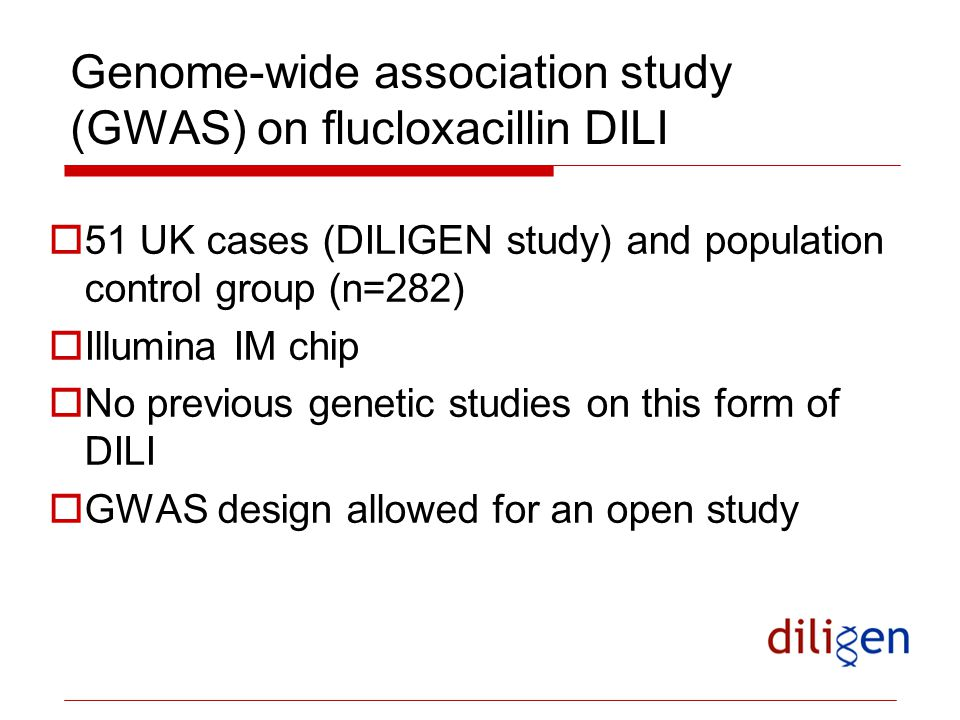 Genome-wide association study (GWAS) on flucloxacillin DILI  51 UK cases (DILIGEN study) and population control group (n=282)  Illumina IM chip  No
