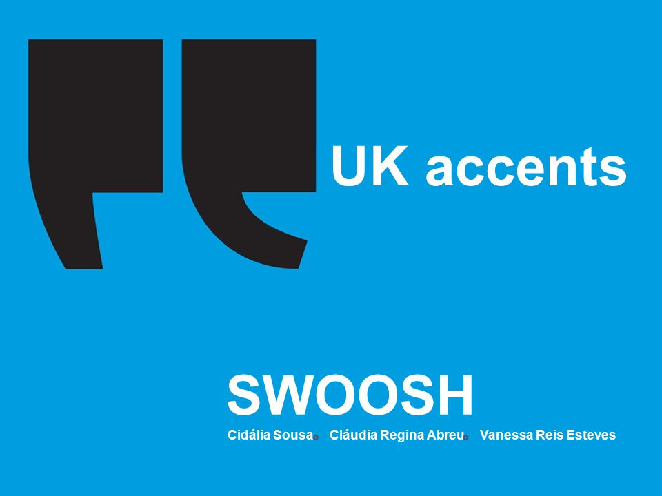 Accent What's this.