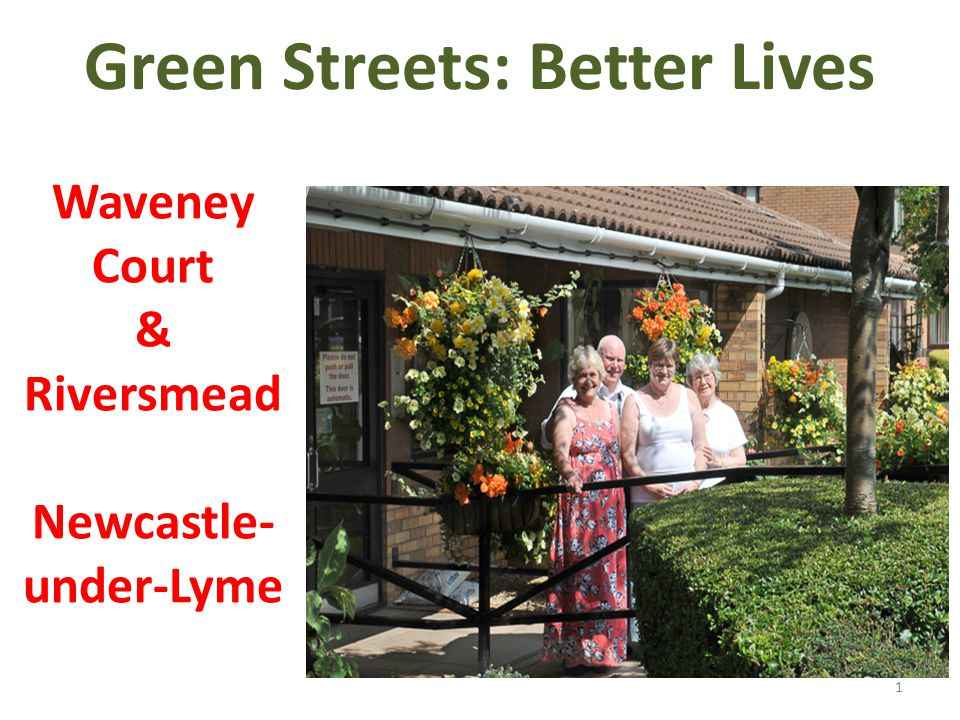 Green Streets: Better Lives Waveney Court & Riversmead Newcastle- under-Lyme 1