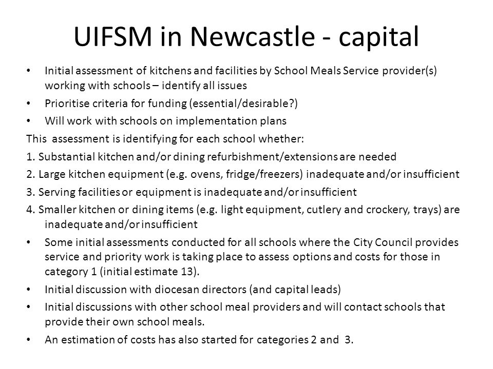 UIFSM in Newcastle - capital Initial assessment of kitchens and facilities by School Meals Service provider(s) working with schools – identify all iss