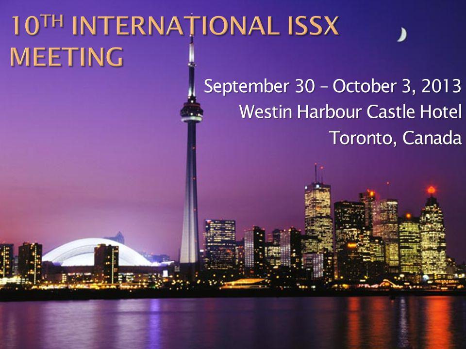 September 30 – October 3, 2013 Westin Harbour Castle Hotel Toronto, Canada