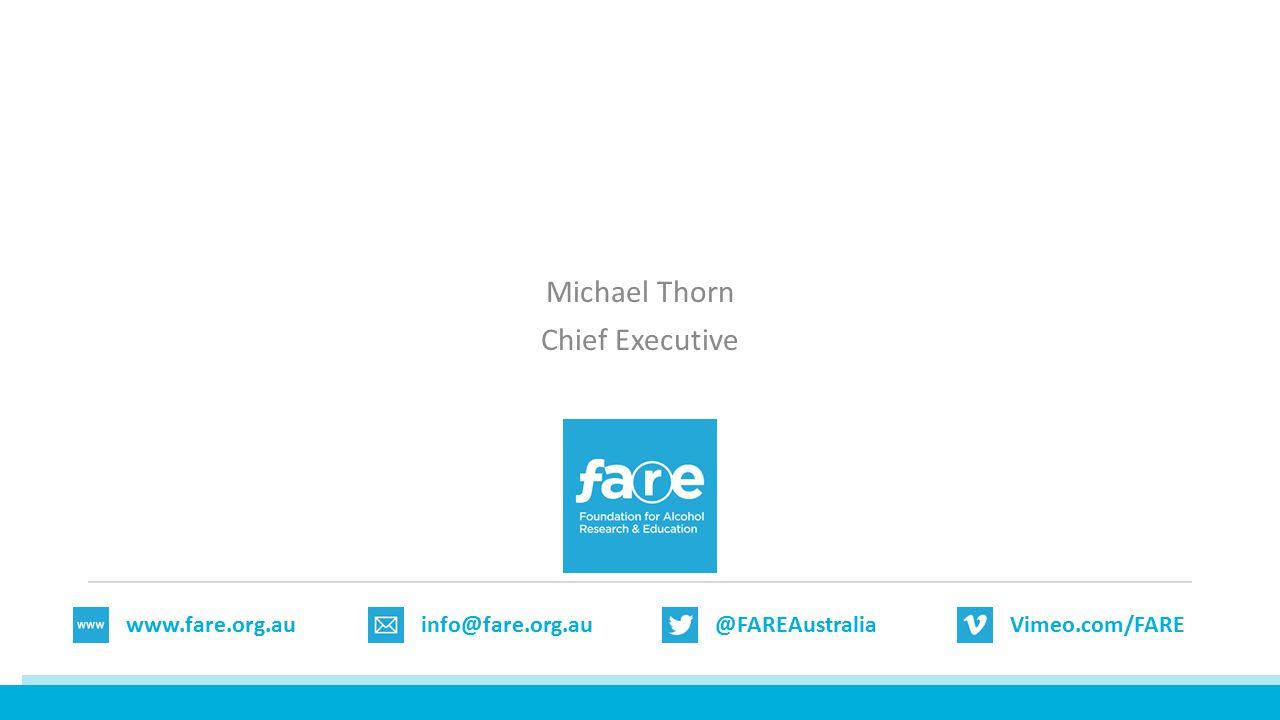 @FAREAustraliaVimeo.com/FAREinfo@fare.org.auwww.fare.org.au Michael Thorn Chief Executive