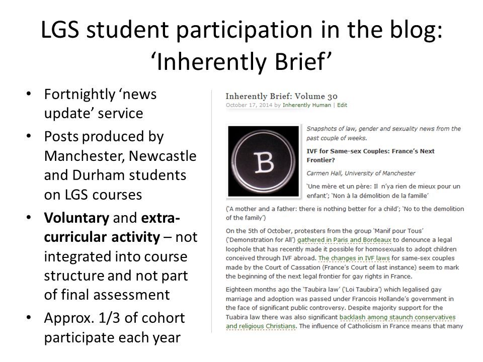 LGS student participation in the blog: 'Inherently Brief' Fortnightly 'news update' service Posts produced by Manchester, Newcastle and Durham student