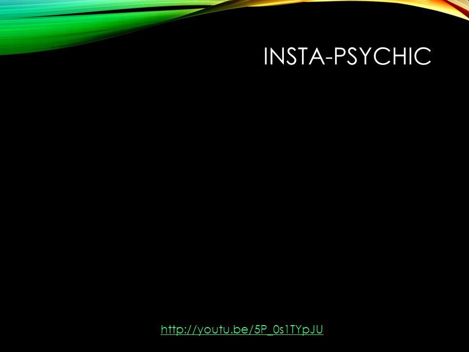 INSTA-PSYCHIC http://youtu.be/5P_0s1TYpJU