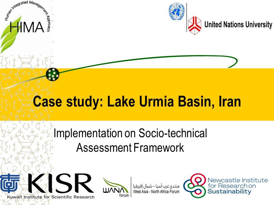 Case study: Lake Urmia Basin, Iran Implementation on Socio-technical Assessment Framework