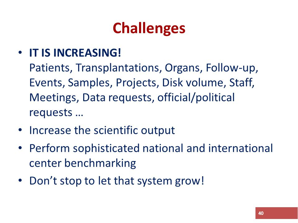 Challenges IT IS INCREASING.
