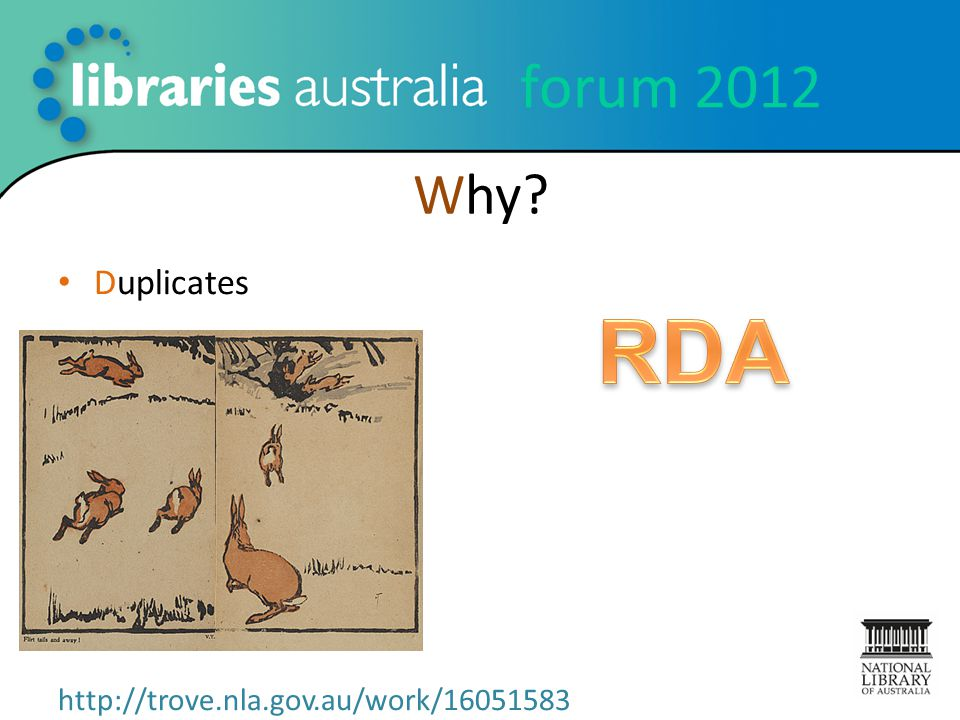 forum 2012 Why? Duplicates http://trove.nla.gov.au/work/16051583