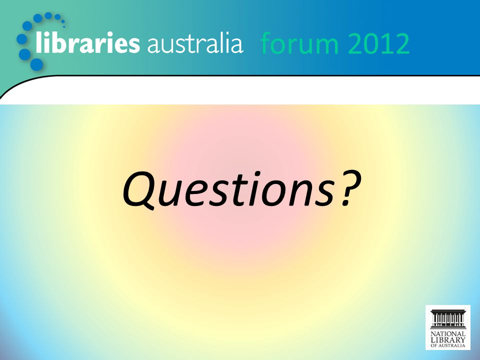 forum 2012 Questions?