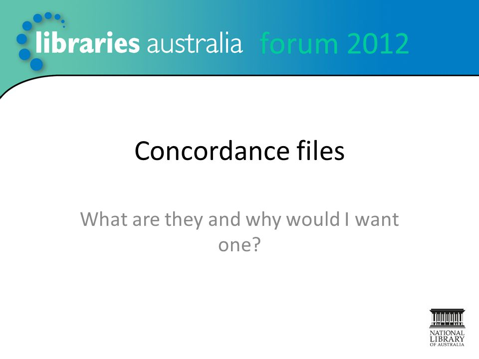 forum 2012 Concordance files What are they and why would I want one?
