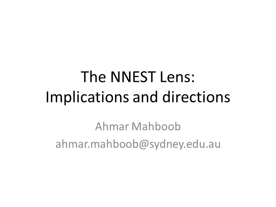 Outline What is the NNEST lens Implications and directions Discussion & questions