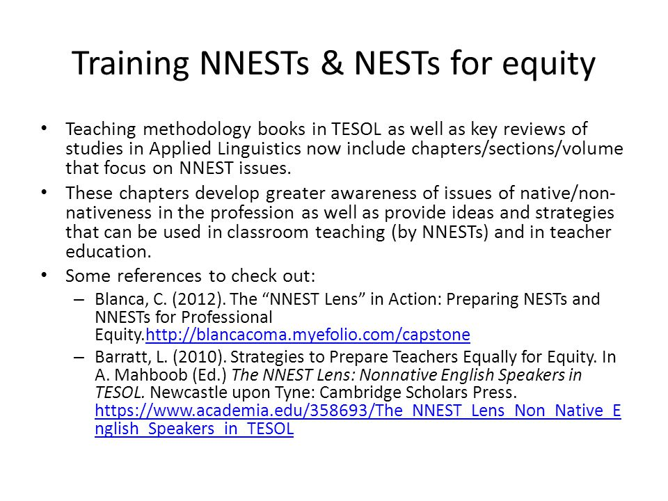Collaboration between NESTs and NNESTs This body of work looks at ways in which NESTs and NNESTs can collaborate to provide better language learning experience to their students.