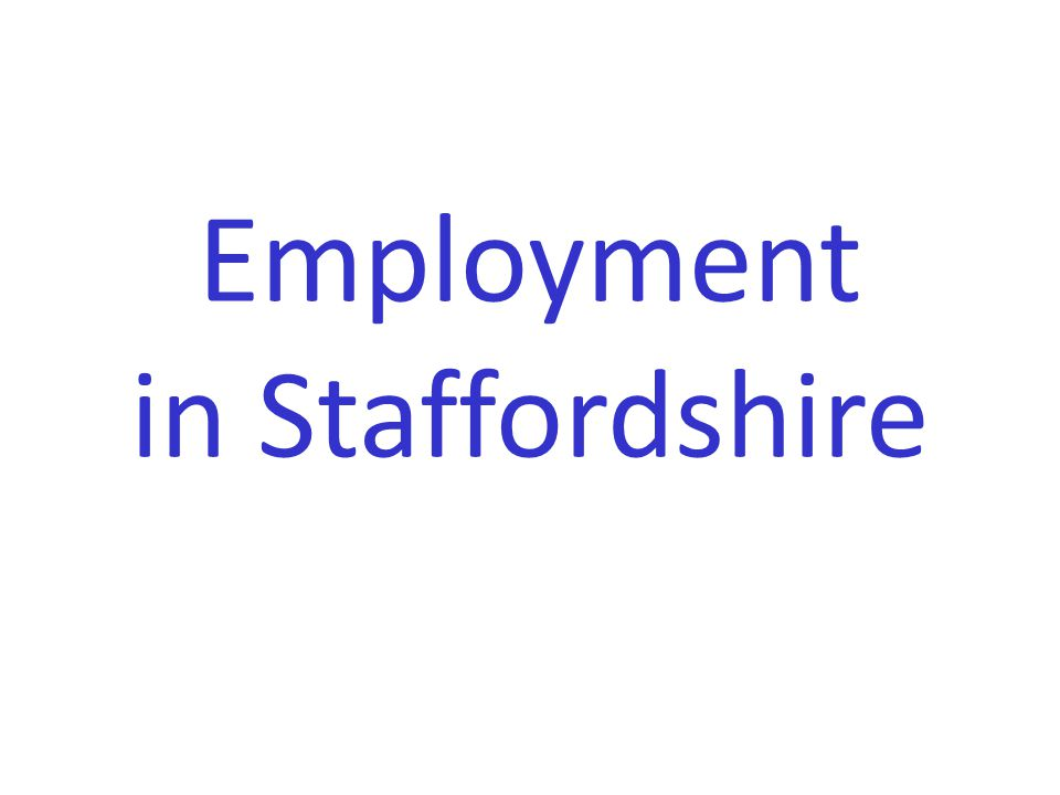 Employment in Staffordshire
