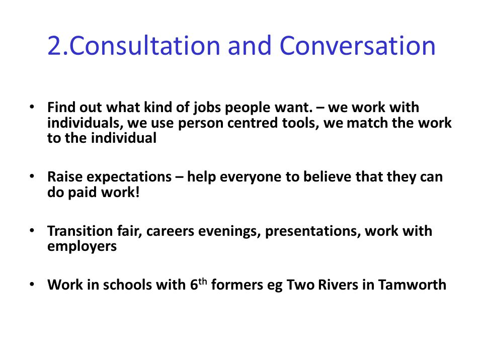 2.Consultation and Conversation Find out what kind of jobs people want.