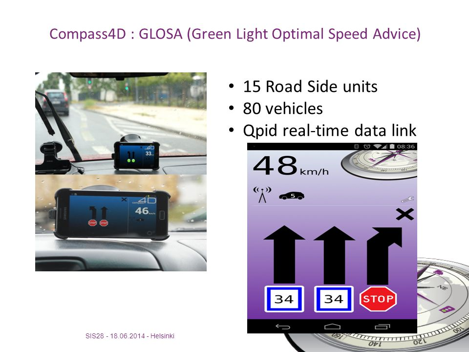 Compass4D : Idling stop support SIS28 - 18.06.2014 - Helsinki 15 Road Side units Qpid real-time data link 40 vehicles