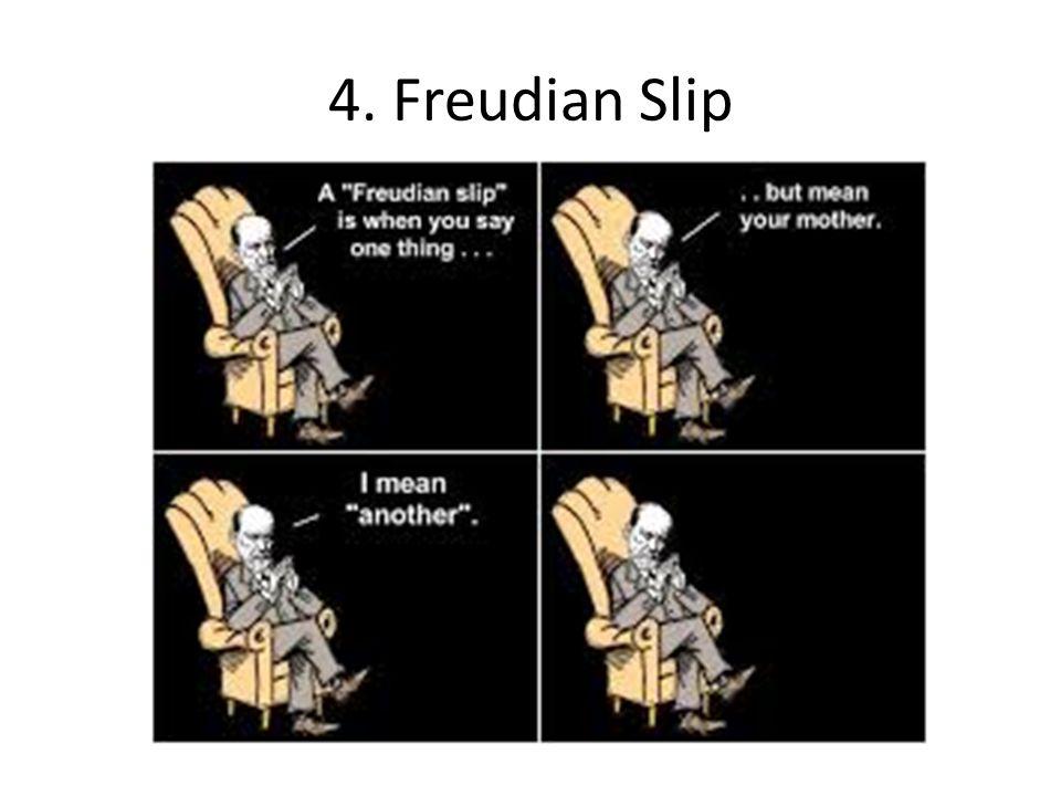 4. Freudian Slip