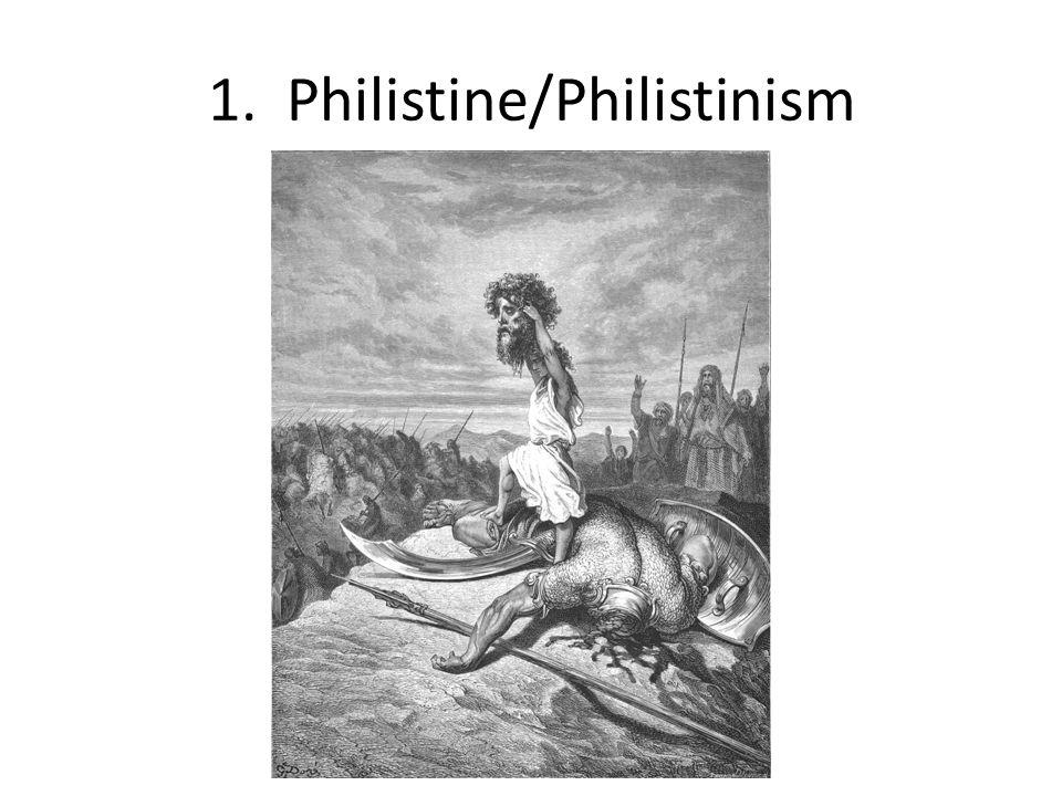 1. Philistine/Philistinism