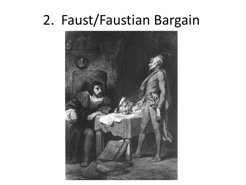 2. Faust/Faustian Bargain
