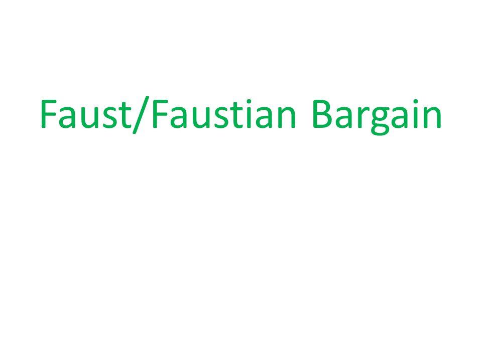 Faust/Faustian Bargain