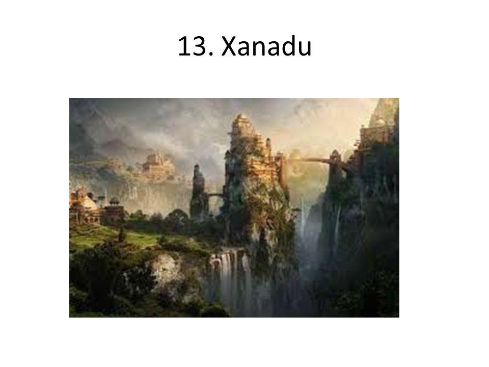 13. Xanadu