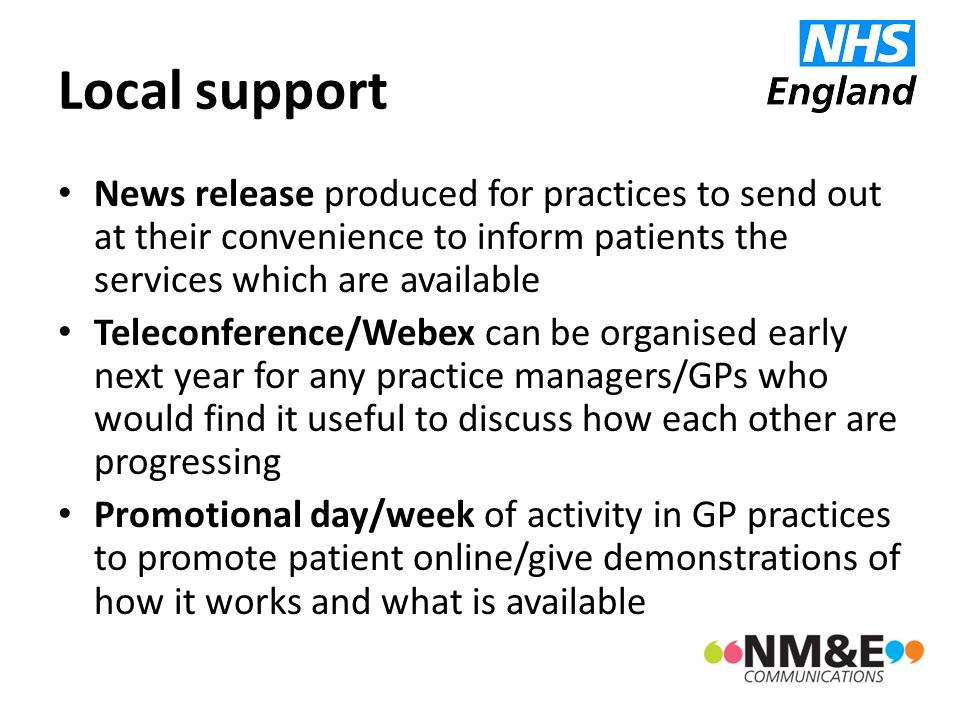 Local support News release produced for practices to send out at their convenience to inform patients the services which are available Teleconference/